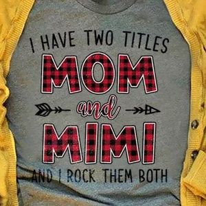 I Have Two Titles Custom Tee